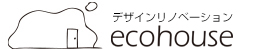 EcoHouse Reform -エコハウスリフォームとは-